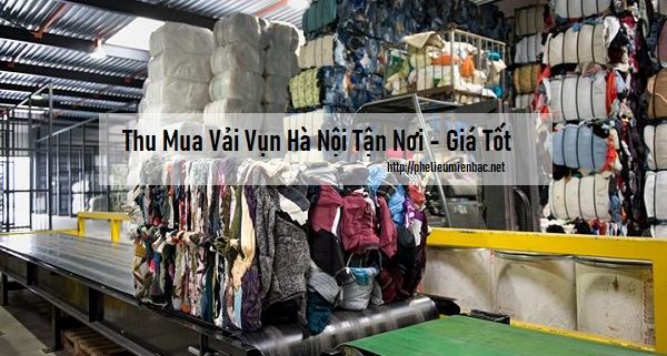 Ở đâu thu mua vải vụn Hà Nội bất kể số lượng lớn nhỏ